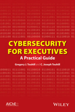 Touhill, Gregory J. - Cybersecurity for Executives: A Practical Guide, ebook