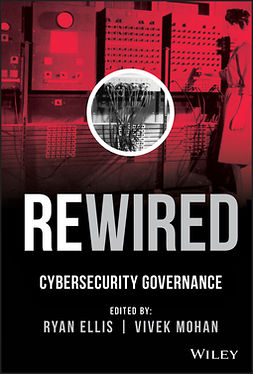 Ellis, Ryan - Rewired: Cybersecurity Governance, ebook
