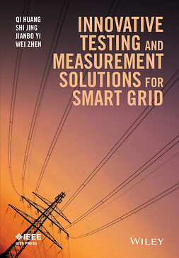 Huang, Qi - Innovative Testing and Measurement Solutions for Smart Grid, ebook