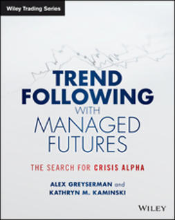 Greyserman, Alex - Trend Following with Managed Futures: The Search for Crisis Alpha, ebook