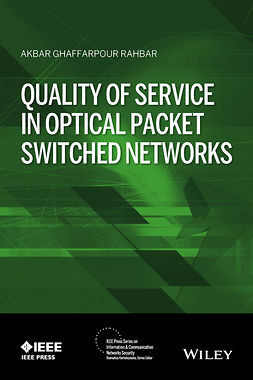 Rahbar, Akbar G. - Quality of Service in Optical Packet Switched Networks, e-bok