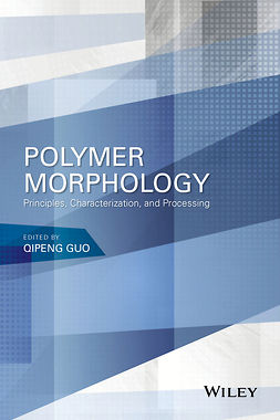 Guo, Qipeng - Polymer Morphology: Principles, Characterization, and Processing, ebook