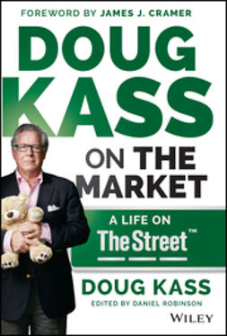 Cramer, James J. - Doug Kass on the Market: A Life on TheStreet, ebook