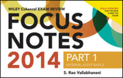 Vallabhaneni, S. Rao - Wiley CIAexcel Exam Review 2014 Focus Notes: Part 1, Internal Audit Basics, ebook