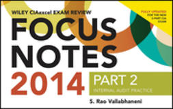 Vallabhaneni, S. Rao - Wiley CIAexcel Exam Review 2014 Focus Notes: Part 2, Internal Audit Practice, ebook
