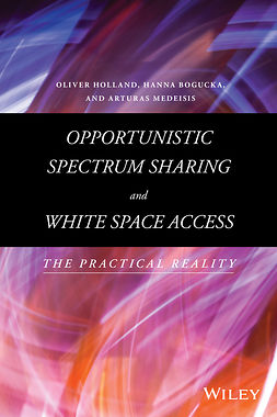 Bogucka, Hanna - Opportunistic Spectrum Sharing and White Space Access: The Practical Reality, e-kirja