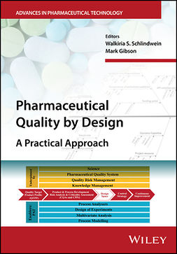 Gibson, Mark - Pharmaceutical Quality by Design: A Practical Approach, e-kirja