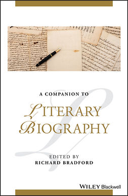 Bradford, Richard - A Companion to Literary Biography, ebook