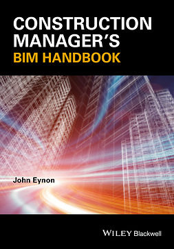 Eynon, John - Construction Manager's BIM Handbook, ebook