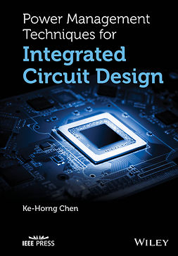 Chen, Ke-Horng - Power Management Techniques for Integrated Circuit Design, ebook
