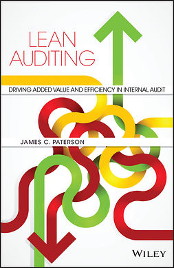 Paterson, James C. - Lean Auditing: Driving Added Value and Efficiency in Internal Audit, ebook