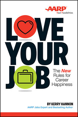 Hannon, Kerry - Love Your Job: The New Rules of Career Happiness, ebook