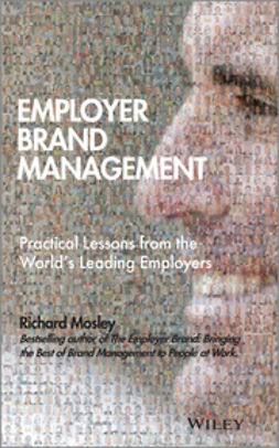 Mosley, Richard - Employer Brand Management: Practical Lessons from the World's Leading Employers, ebook