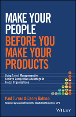 Kalman, Danny - Make Your People Before You Make Your Products: Using Talent Management to Achieve Competitive Advantage in Global Organizations, e-kirja