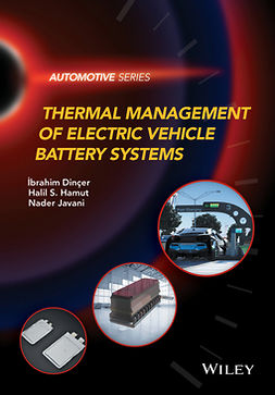 Dincer, Ibrahim - Thermal Management of Electric Vehicle Battery Systems, ebook