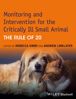 Kirby, Rebecca - Monitoring and Intervention for the Critically Ill Small Animal: The Rule of 20, e-bok
