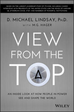 Hager, M. G. - View From the Top: An Inside Look at How People in Power See and Shape the World, e-bok