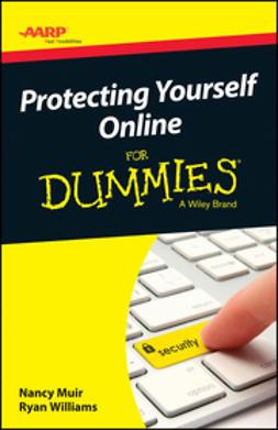 Muir, Nancy C. - AARP Protecting Yourself Online For Dummies, e-kirja