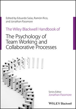 Passmore, Jonathan - The Wiley-Blackwell Handbook of the Psychology of Team Working and Collaborative Processes, ebook