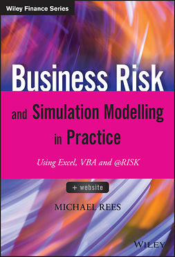 Rees, Michael - Business Risk and Simulation Modelling in Practice: Using Excel, VBA and @RISK, ebook