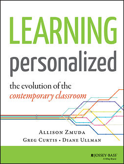 Curtis, Greg - Learning Personalized: The Evolution of the Contemporary Classroom, e-kirja