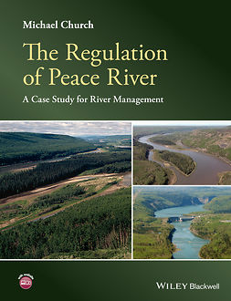 Church, Michael - The Regulation of Peace River: A Case Study for River Management, e-bok