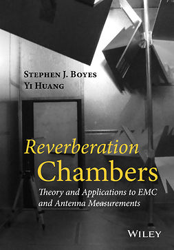Boyes, Stephen J. - Reverberation Chambers (RCs) - Applications in Antennas and Electromagnetic Compatibility (EMC) Measurements, e-bok