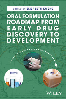 Kwong, Elizabeth - Oral Formulation Roadmap from Early Drug Discovery to Development, ebook