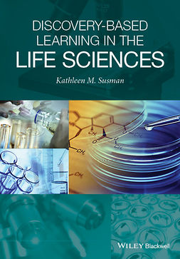 Susman, Kathleen M. - Discovery-Based Learning in the Life Sciences, ebook