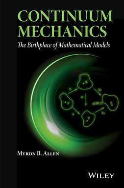 Allen, Myron B. - Continuum Mechanics: The Birthplace of Mathematical Models, ebook