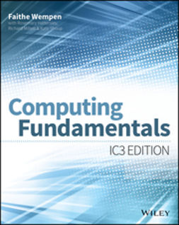 Wempen, Faithe - Computing Fundamentals: IC3 Edition, e-kirja