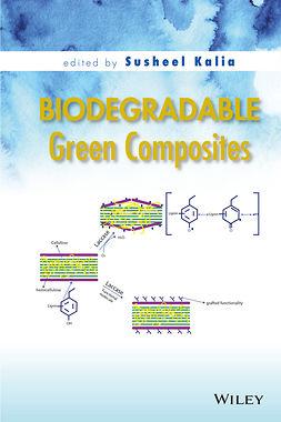 Kalia, Susheel - Biodegradable Green Composites, ebook