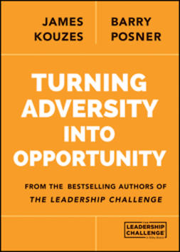 Kouzes, James M. - Turning Adversity Into Opportunity, ebook