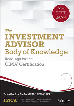 - The Investment Advisor Body of Knowledge + Test Bank: Readings for the CIMA Certification, ebook