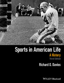 Davies, Richard O. - Sports in American Life: A History, ebook