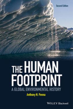 Penna, Anthony N. - The Human Footprint: A Global Environmental History, ebook