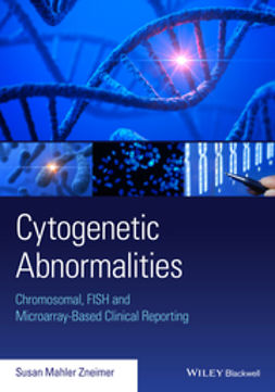 Zneimer, S. - Cytogenetic Abnormalities: Chromosomal, FISH, and Microarray-Based Clinical Reporting and Interpretation of Result, ebook
