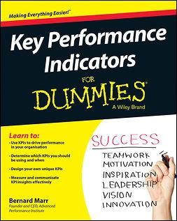 Marr, Bernard - Key Performance Indicators For Dummies, e-bok