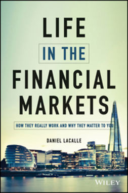 Lacalle, Daniel - Life in the Financial Markets: How They Really Work And Why They Matter To You, ebook