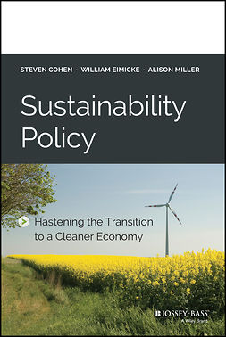 Cohen, Steven - Sustainability Policy: Hastening the Transition to a Cleaner Economy, e-bok