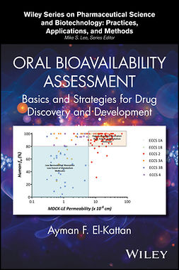 El-Kattan, Ayman F. - Oral Bioavailability Assessment: Basics and Strategies for Drug Discovery and Development, ebook
