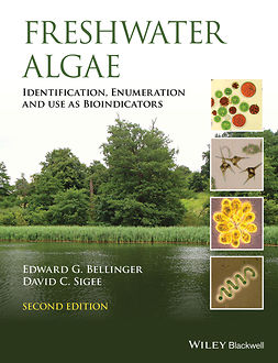 Bellinger, Edward G. - Freshwater Algae: Identification, Enumeration and Use as Bioindicators, ebook