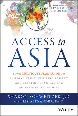 Alexander, Liz - Access to Asia: Your Multicultural Guide to Building Trust, Inspiring Respect, and Creating Long-Lasting Business Relationships, e-kirja