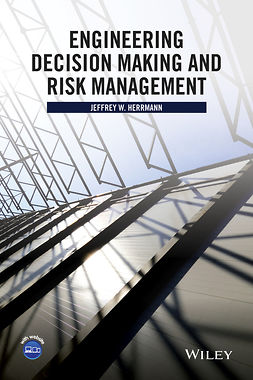 Herrmann, Jeffrey W. - Engineering Decision Making and Risk Management, ebook