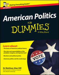 Hill, Matthew Alan - American Politics For Dummies - UK, ebook