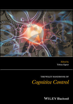 Egner, Tobias - The Wiley Handbook of Cognitive Control, ebook
