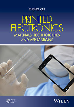 Chen, Zheng - Printed Electronics: Materials, Technologies and Applications, ebook