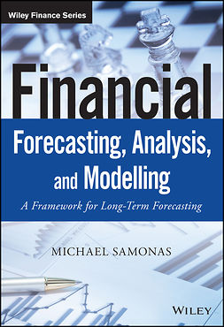 Samonas, Michael - Financial Forecasting, Analysis, and Modelling: A Framework for Long-Term Forecasting, e-bok