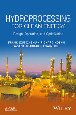 Hoehn, Richard - Hydroprocessing for Clean Energy: Design, Operation, and Optimization, ebook