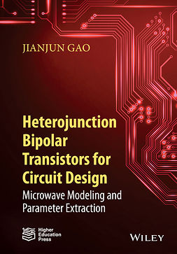 Gao, Jianjun - Heterojunction Bipolar Transistors for Circuit Design: Microwave Modeling and Parameter Extraction, e-kirja